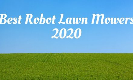 Best Robot Lawn Mowers of 2020